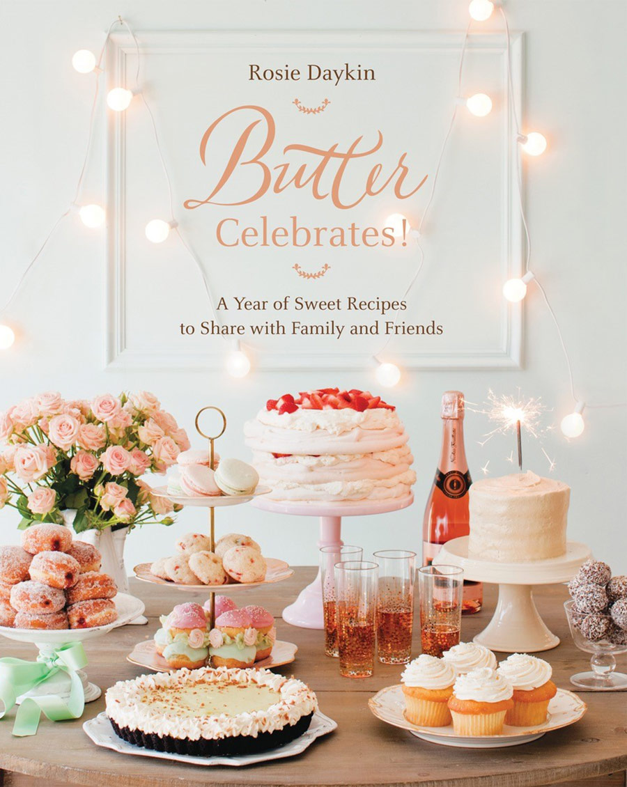 Butter Celebrates! A Year Of Sweet Recipes To Share With Family And Friends